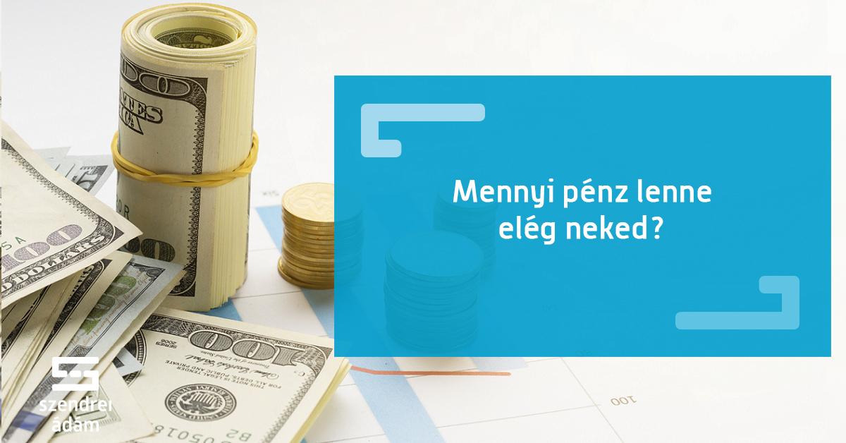 vágy, hogy sok pénzt keressen