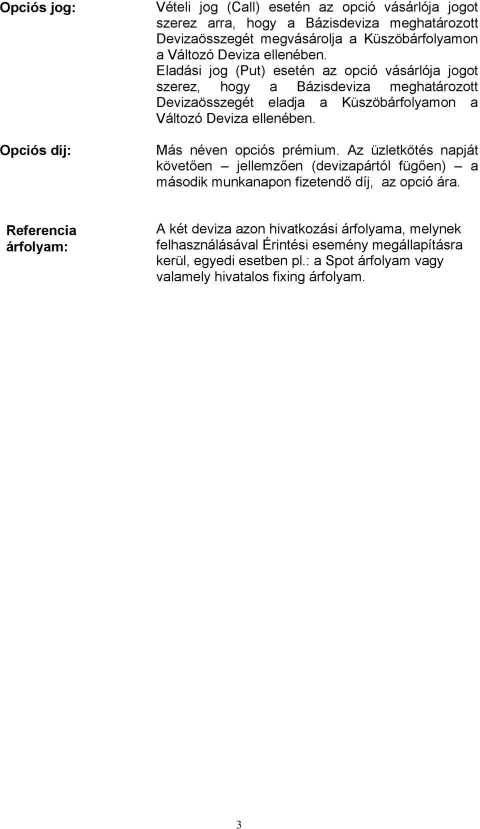 opciós megállapodás formája)