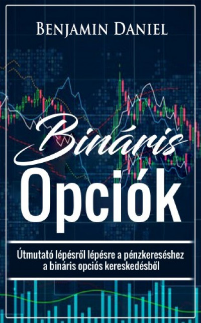 útmutató a bináris opciók profitszerzéséhez)